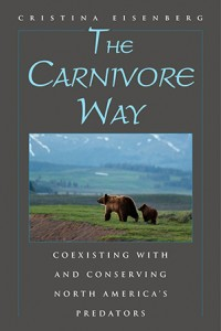 The Carnivore Way, by Cristina Eisenberg