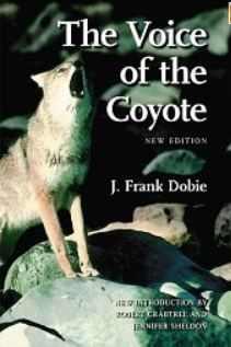 Voice of the Coyote - J. Frank Dobie